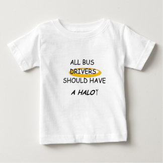 Bus Divers Sould Have A Halo Baby T-Shirt