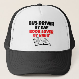 Bus Driver by Day Book Lover by Night Trucker Hat