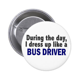 Bus Driver During The Day Pinback Button