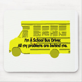 Bus Driver Problems Behind Me Mouse Pad