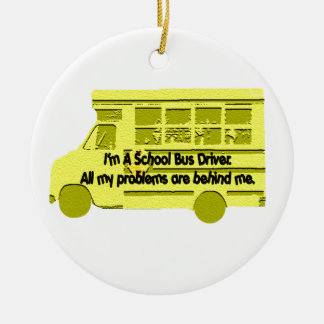 Bus Driver Problems Behind Me Ornament