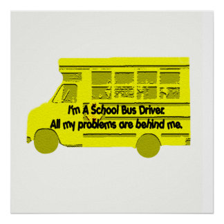 Bus Driver-Problems Behind Me Poster
