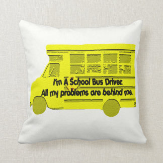 Bus Driver Problems Behind Me Throw Pillow