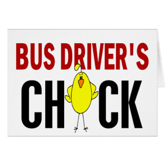 BUS DRIVER'S CHICK CARD
