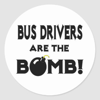 Bus Drivers Are The Bomb! Classic Round Sticker