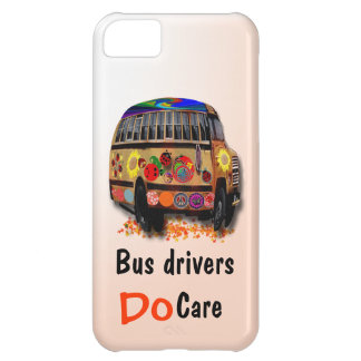 Bus Drivers Do Care Cover For iPhone 5C