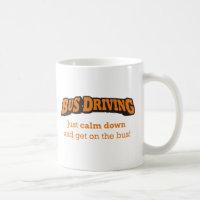 Bus Driving / Calm Down Coffee Mug
