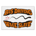 Bus Driving Wage Slave Card