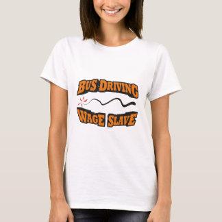 Bus Driving Wage Slave T-Shirt