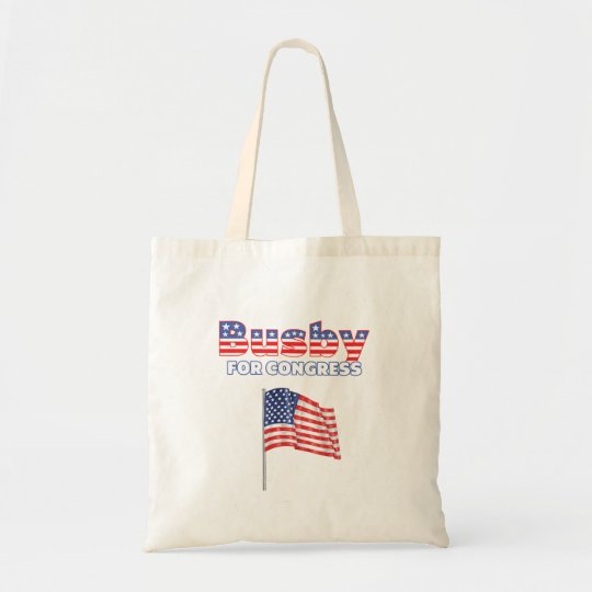 Busby for Congress Patriotic American Flag Design Tote Bag