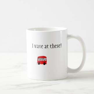 buses, I wave at these! Classic White Coffee Mug