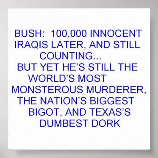 Bush:  100.000 iraquíes inocentes más adelante póster