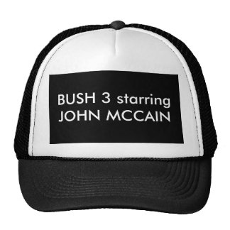 BUSH 3 JOHN MCCAIN que protagoniza Gorro