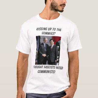 Bush and Hu, Kissing up to the Commies?, I thou... T-Shirt