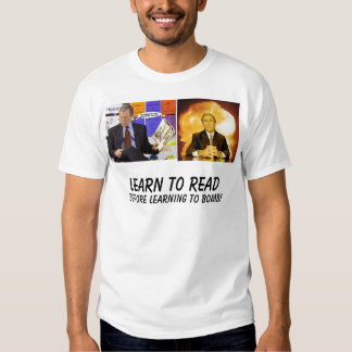 Bush, bush, Learn to Read, before learning to b... T-shirt