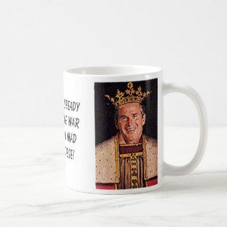 Bush, Bush, We have alreadyfought one waragains... Coffee Mug