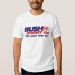 Bush/Cheney '04 Campaign Slogan: Get your war on! Tee Shirt