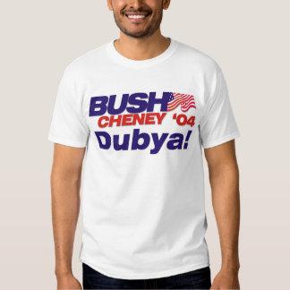 Bush/Cheney de 'lema 04 campañas: ¡Dubya! Playera