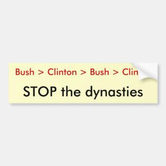 Bush > Clinton > Bush > Clinton, STOP the dynas... Car Bumper Sticker