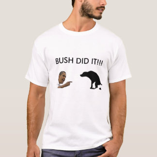 bush did it T-Shirt