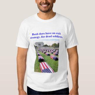 Bush does have an exit strategy. Men's shirt. Shirt