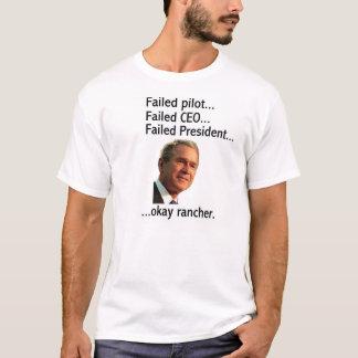 Bush failed failed failed okay T-Shirt