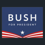 "Bush for President Lawn Sign<br><div class=""desc"">2016 Presidential Election Yard Signs are a great way to show your support for your favorite candidate!</div>"