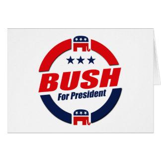 BUSH FOR PRESIDENT (Republican) Greeting Card