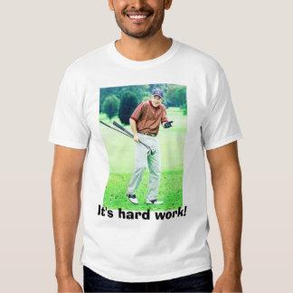 Bush Golf, It's hard work! Shirt