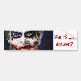 Bush Joker War IS the Answer$! Car Bumper Sticker