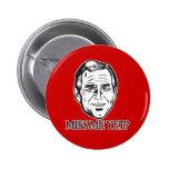 ¿Bush, Miss Me todavía? Pins