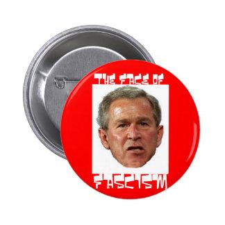 Bush: The Face of Fascism Button
