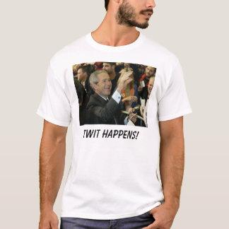 Bush, Twit Happens! T-Shirt
