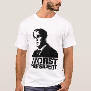 Bush Worst President T-Shirt