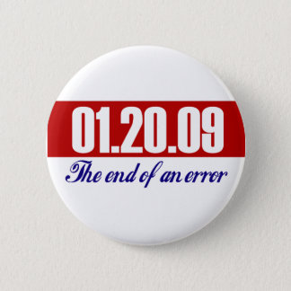 Bush's Last Day: The End of an Error. Pinback Button
