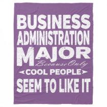 Business Admin College Major Only Cool People Fleece Blanket