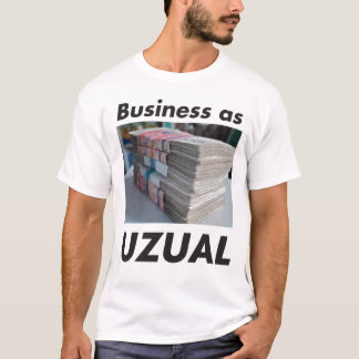 Business As Uzual T-Shirt