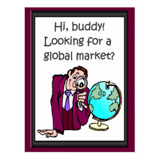Business buddies Looking for a global market Post Cards