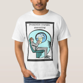 Business buddies,Promotion changes everything T-Shirt
