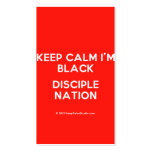 keep calm i'm black disciple nation  Business Cards