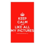 [Crown] keep calm and like all my pictures  Business Cards