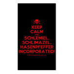 [Skull crossed bones] keep calm and schlemiel, schlimazel, hasenpfeffer incorporated!  Business Cards