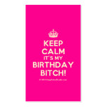 [Crown] keep calm it's my birthday bitch!  Business Cards