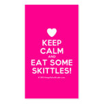 [Love heart] keep calm and eat some skittles!  Business Cards