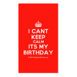 [Crown] i cant keep calm its my birthday  Business Cards