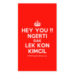 [Crown] hey you !! ngerti gak lek kon kimcil  Business Cards