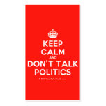 [Crown] keep calm and don't talk politics  Business Cards