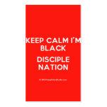 keep calm i'm black disciple nation  Business Cards