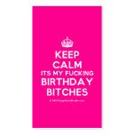 [Crown] keep calm its my fucking birthday bitches  Business Cards