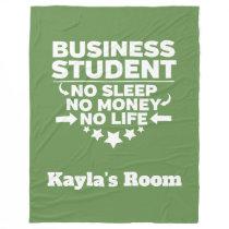 Business College Major No Sleep No Money Fleece Blanket